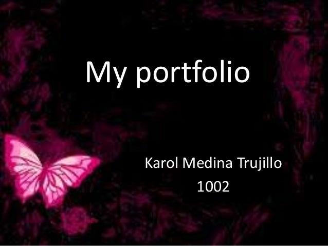 My portfolio Karol Medina Trujillo 1002