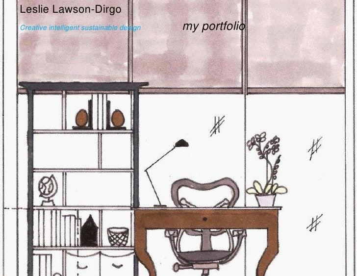 Leslie Lawson-Dirgo<br />Creative intelligent sustainable designmy portfolio<br />