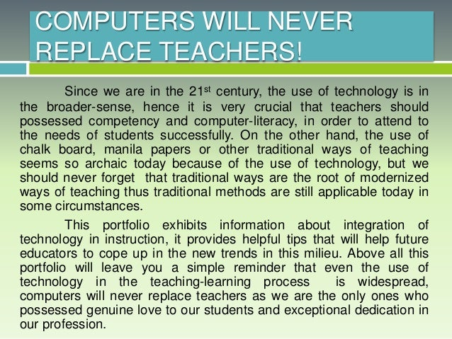 should computers can replace teachers A discussion on the possibility of computers and robots replacing human  teachers in schools and colleges around the world.