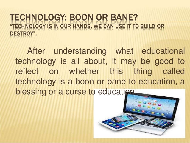 technology boon or bane quotes