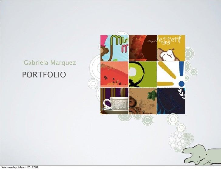 Gabriela Marquez               PORTFOLIO     Wednesday, March 25, 2009