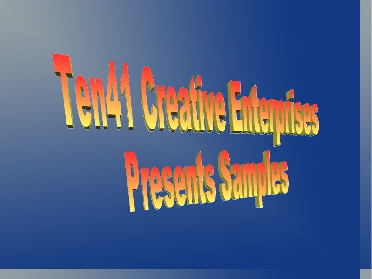 Ten41 Creative Enterprises Presents Samples