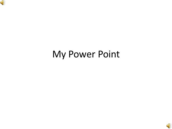 My Power Point<br />