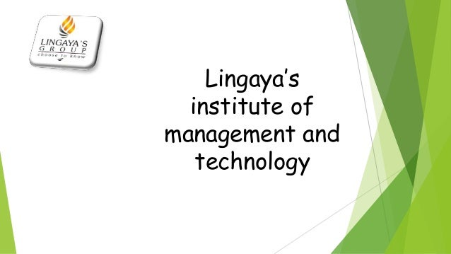 Lingaya's  institute ofmanagement and   technology