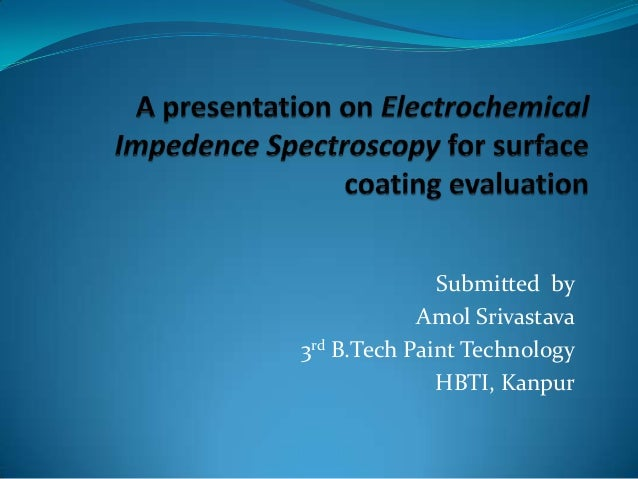 Submitted by Amol Srivastava 3rd B.Tech Paint Technology HBTI, Kanpur