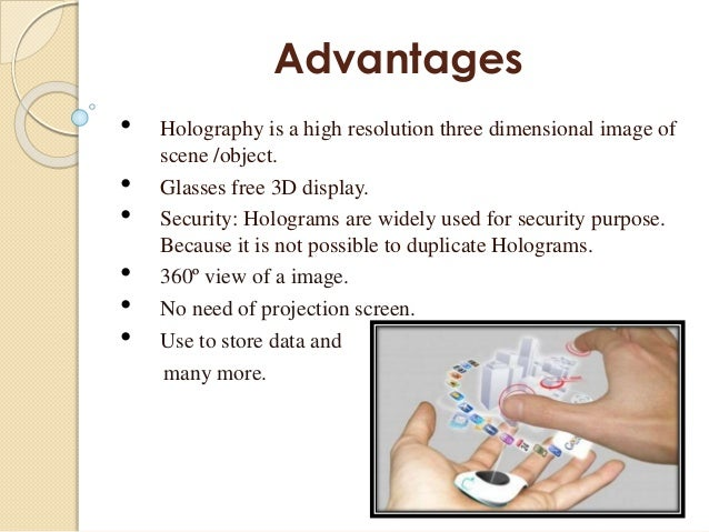 disadvantages of holographic technology A holographic will is a handwritten will a holographic will is one in which the substantive terms are in the handwriting of the testator and it is signed by him or.