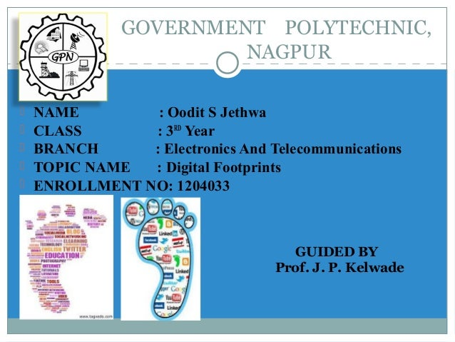 GOVERNMENT POLYTECHNIC, NAGPUR  NAME : Oodit S Jethwa  CLASS : 3RD Year  BRANCH : Electronics And Telecommunications  ...