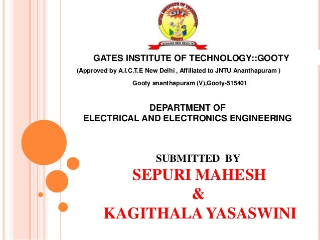 GATES INSTITUTE OF TECHNOLOGY::GOOTY (Approved by A.I.C.T.E New Delhi , Affiliated to JNTU Ananthapuram ) Gooty ananthapur...