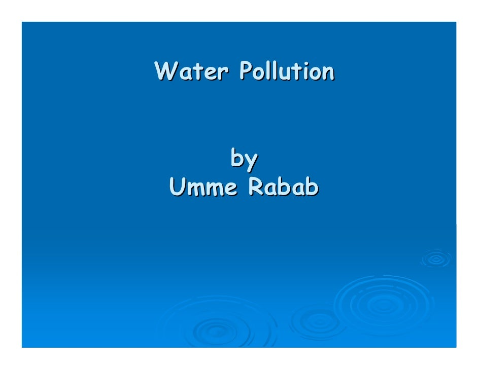 Water Pollution       by  Umme Rabab