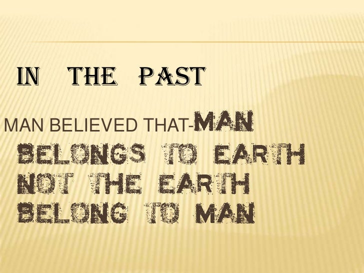 IN THE PASTMAN BELIEVED THAT-