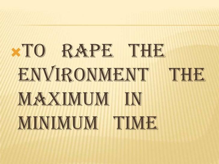TO RAPE THEENVIRONMENT THEMAXIMUM INMINIMUM TIME