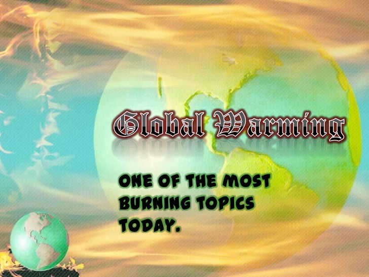 Table OfContents•   What is 'Global Warming' ?•   Causes•   Effects•   What can be done ?•   'Global Warming' Quiz•   Pict...