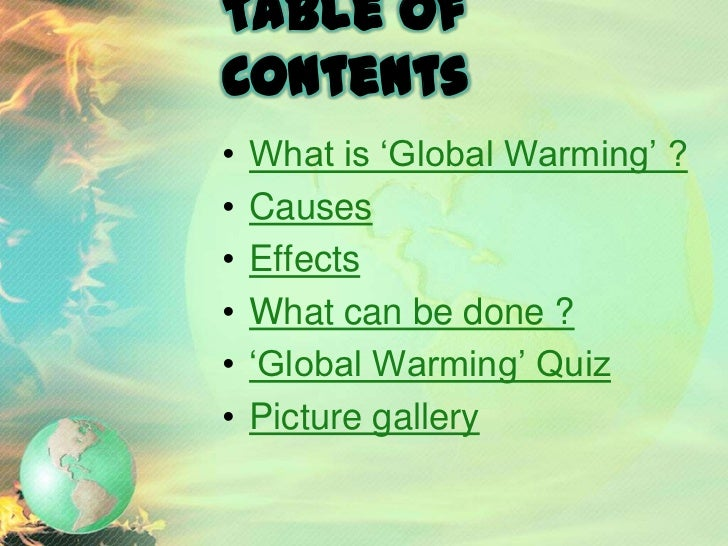 What is GlobalWarming ?      A slow but sure escalation inthe overall temperature of theEarths      atmosphere        gene...