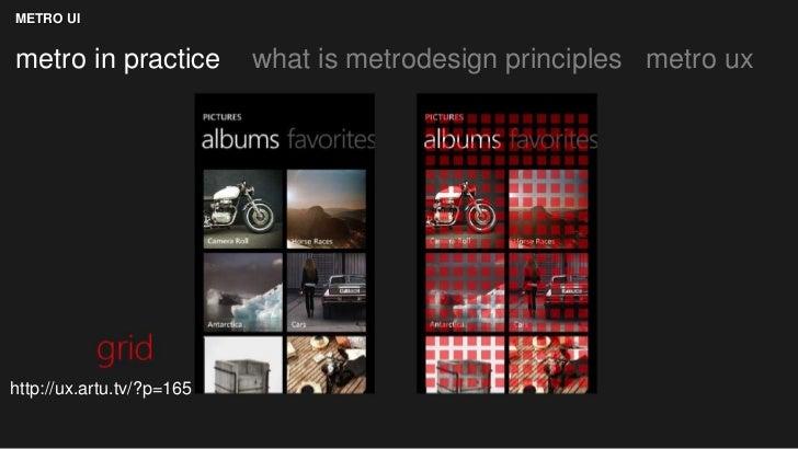 METRO UImetro in practice          what is metrodesign principles metro uxhttp://ux.artu.tv/?p=165