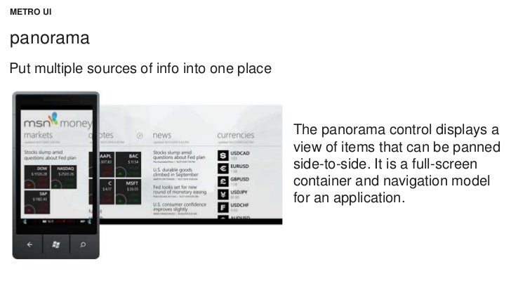 METRO UIpanoramaPut multiple sources of info into one place                                              The panorama cont...