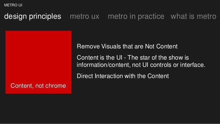 METRO UIdesign principles       metro ux     metro in practice what is metro                         Remove Visuals that a...