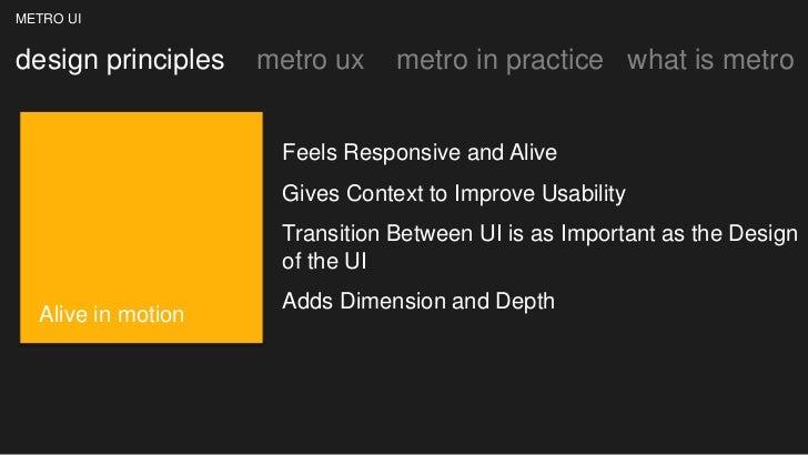 METRO UIdesign principles   metro ux    metro in practice what is metro                     Feels Responsive and Alive    ...