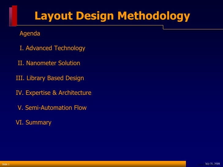 Layout Design Methodology            Agenda             I. Advanced Technology            II. Nanometer Solution          ...