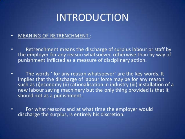 RETRENCHMENT UNDER THE INDUSTRIAL DISPUTES ACT, 1947