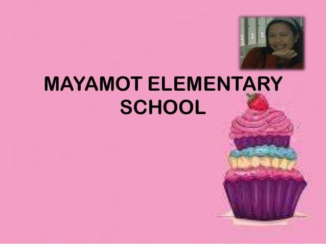 MAYAMOT ELEMENTARY SCHOOL