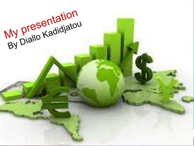My presentation By Diallo Kadidjatou My presentation By Diallo Kadidjatou