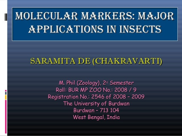 Molecular Markers: MajorMolecular Markers: Majorapplications in insectsapplications in insectsSARAMITA DE (CHAKRAVARTI)SAR...