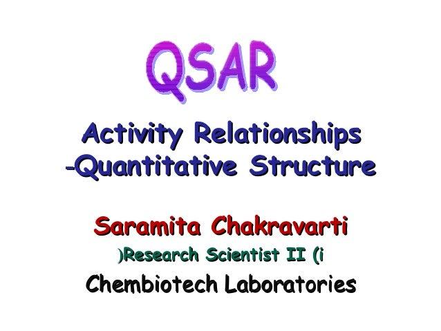 Activity RelationshipsActivity RelationshipsQuantitative StructureQuantitative Structure--Saramita ChakravartiSaramita Cha...