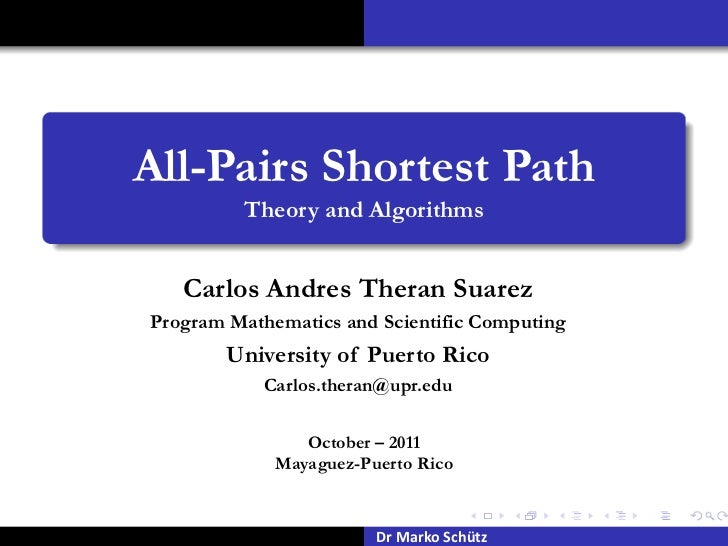 All-Pairs Shortest Path         Theory and Algorithms   Carlos Andres Theran SuarezProgram Mathematics and Scientific Comp...