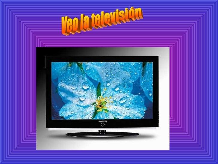 Veo la televisión