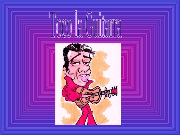 Toco la Guitarra