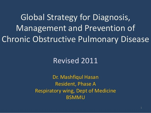 Global Strategy for Diagnosis,   Management and Prevention ofChronic Obstructive Pulmonary Disease               Revised 2...