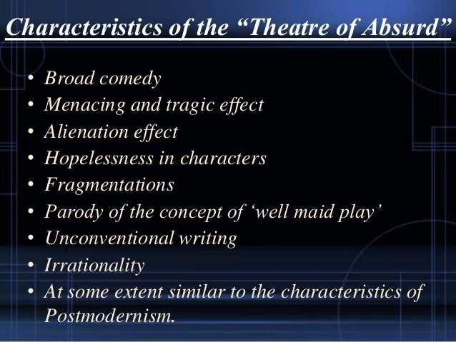 existentialism and the theatre of the absurd english literature essay Existentialism and theatre existentialism is a concept that the main idea of the theatre of the absurd was to point out man's free essays literature.