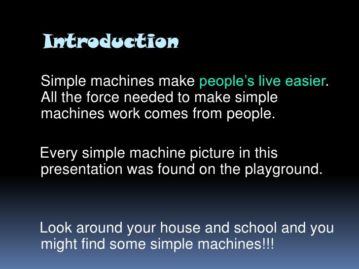 essay on simple machines Write an essay or a paragraph describing three simple machines you can find in an  series of simple kitchen machines include simple machines.