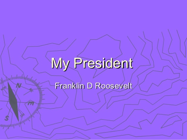 My PresidentFranklin D Roosevelt