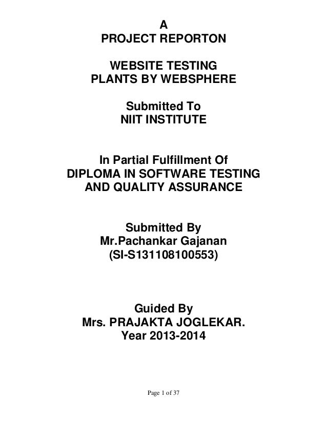 A PROJECT REPORTON WEBSITE TESTING PLANTS BY WEBSPHERE Submitted To NIIT INSTITUTE  In Partial Fulfillment Of DIPLOMA IN S...