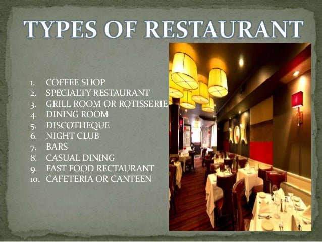 classification essay on types of restaurants Various types of restaurant fall into how the food is served to the customer helps to determine the classification historically, restaurant referred only to.
