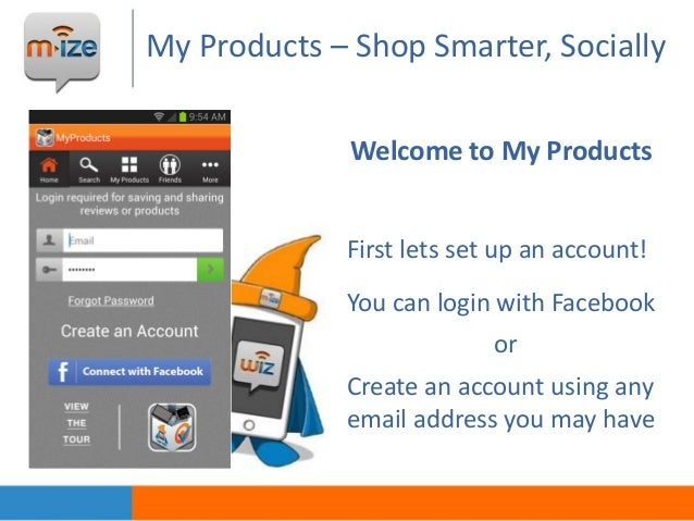 My Products – Shop Smarter, Socially Welcome to My Products First lets set up an account! You can login with Facebook or C...
