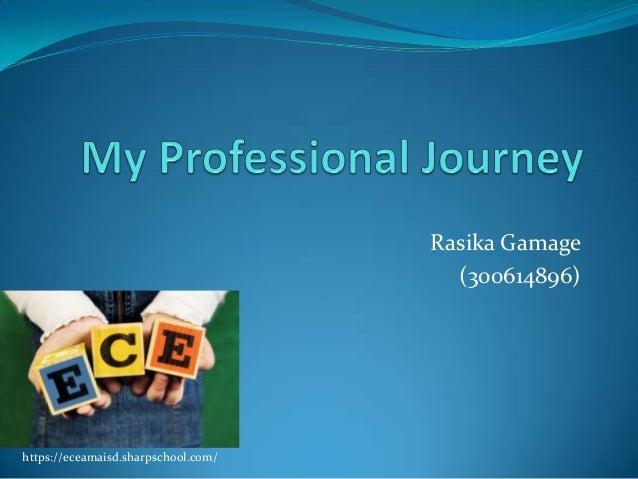 Rasika Gamage                                       (300614896)https://eceamaisd.sharpschool.com/