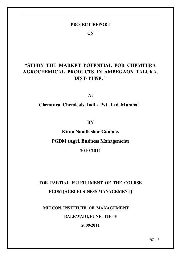 """PROJECT  REPORT<br />ON<br />""""STUDY  THE  MARKET  POTENTIAL  FOR  CHEMTURA AGROCHEMICAL  PRODUCTS  IN  AMBEGAON  TALUKA,  ..."""