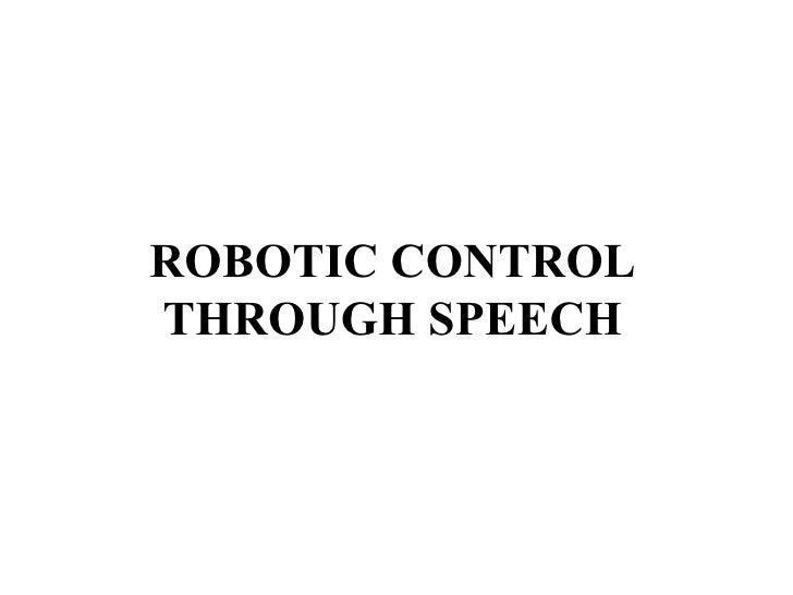 ROBOTIC CONTROL THROUGH SPEECH