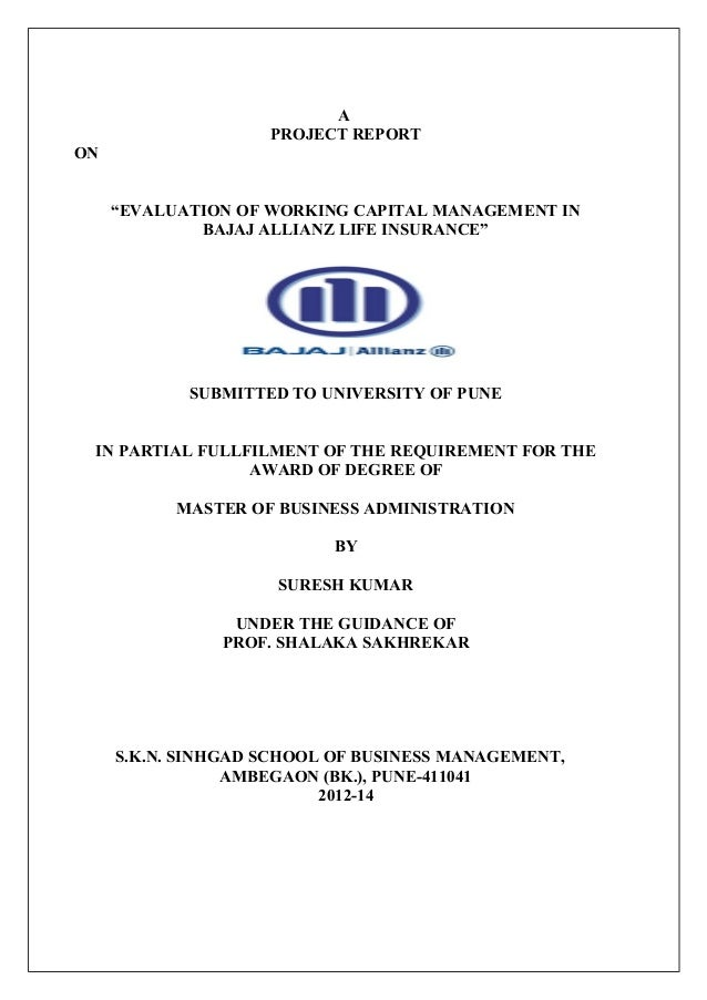 "A PROJECT REPORT ON ""EVALUATION OF WORKING CAPITAL MANAGEMENT IN BAJAJ ALLIANZ LIFE INSURANCE""  SUBMITTED TO UNIVERSITY OF..."