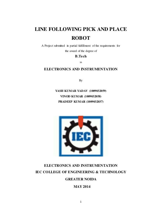 LINE FOLLOWING PICK AND PLACE  ROBOT  A Project submitted in partial fulfillment of the requirements for  the award of the...