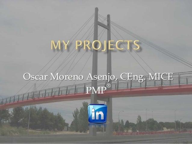 Oscar Moreno Asenjo, CEng. MICE                 ®             PMP