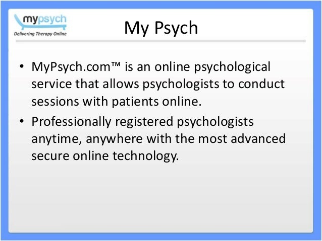 My Psych • MyPsych.com™ is an online psychological service that allows psychologists to conduct sessions with patients onl...