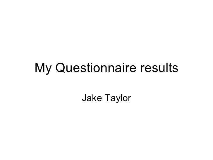 My Questionnaire results Jake Taylor