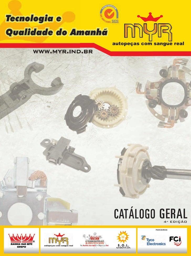 Tecnologia eQualidade do Amanhã     www.myr.ind.br                           4ª EDIÇÃO                      PARCEIROS