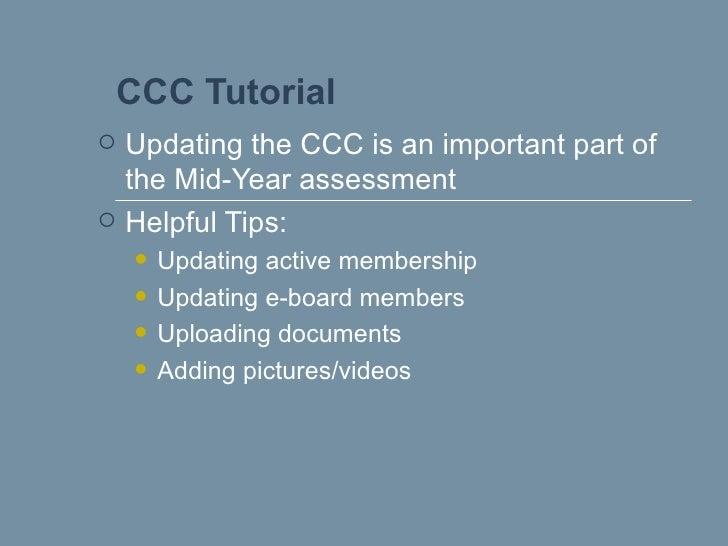 CCC Tutorial   <ul><li>Updating the CCC is an important part of the Mid-Year assessment </li></ul><ul><li>Helpful Tips: </...