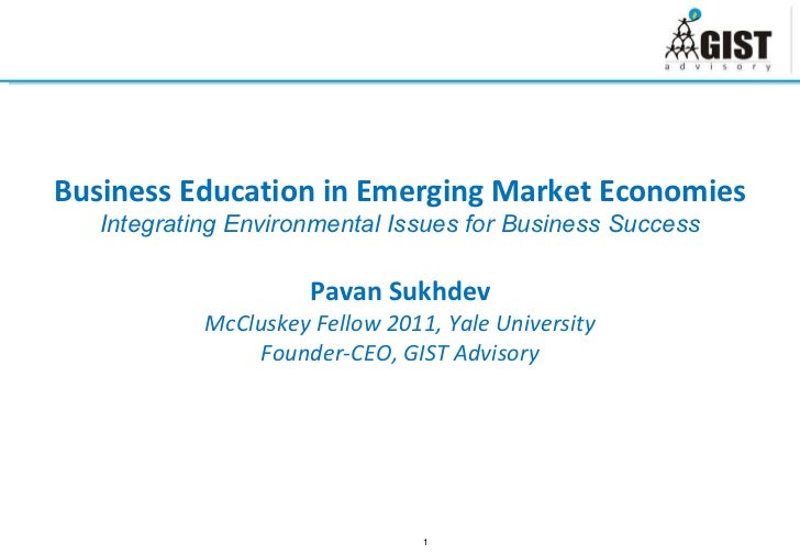 Business Education in Emerging Market Economies Integrating Environmental Issues for Business Success Pavan Sukhdev McClus...