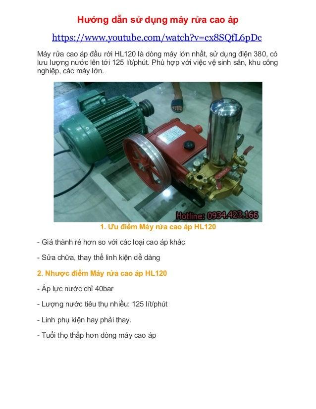 Hướng dẫn sử dụng máy rửa cao áp https://www.youtube.com/watch?v=cx8SQfL6pDc Máy rửa cao áp đầu rời HL120 là dòng máy lớn ...