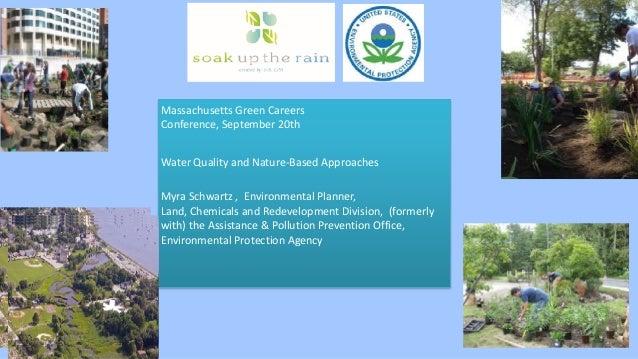MassachusettsGreenCareers Conference,September20th WaterQualityandNature-BasedApproaches MyraSchwartz,Env...